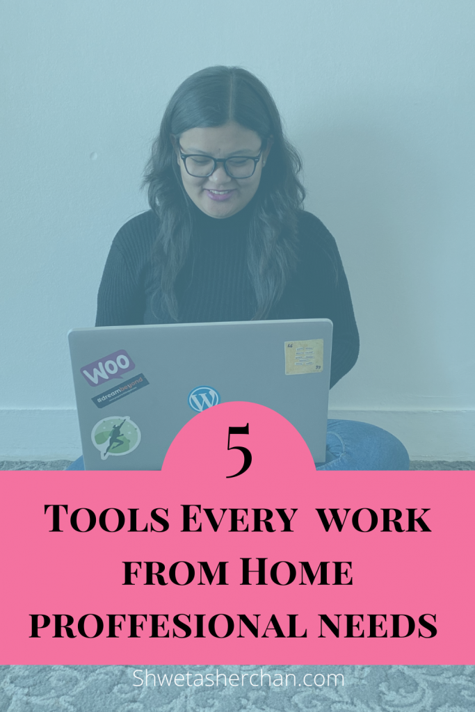 5 Tools Every work from Home professional needs